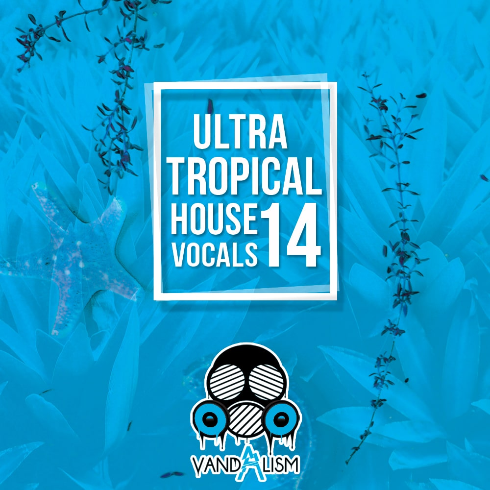 Ultra Tropical House Vocals 14 01 Full WET