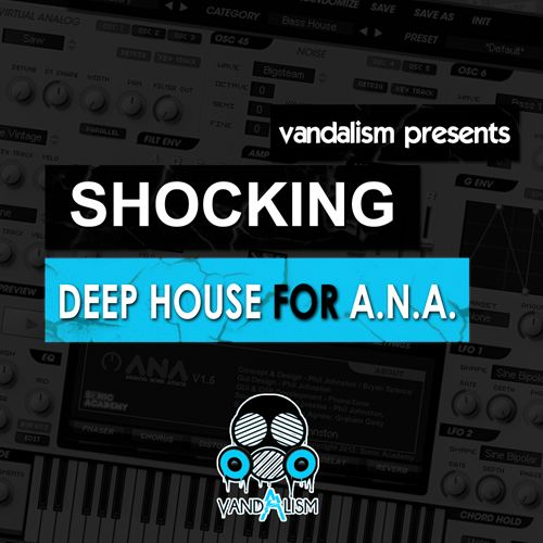 Shocking Deep House For ANA