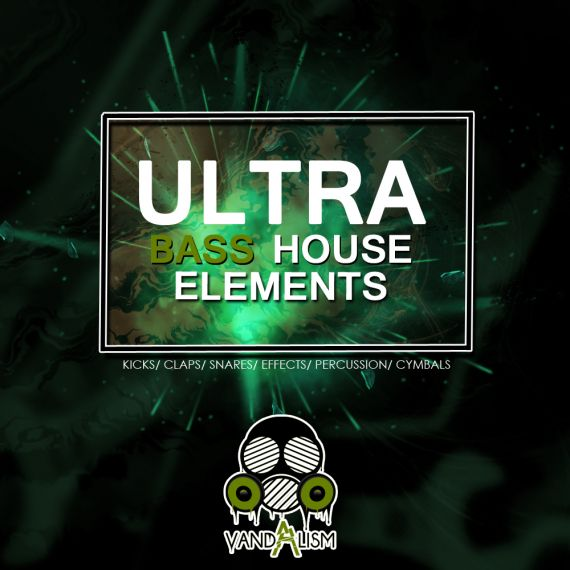 Ultra Bass House Elements