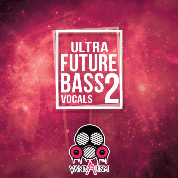 Ultra Future Bass Vocals 2