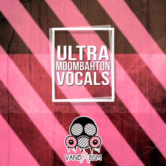 Ultra Moombahton Vocals